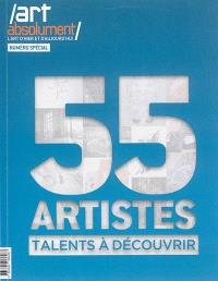 Art absolument : l'art d'hier et d'aujourd'hui, 55 artistes, talents à découvrir