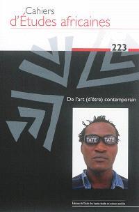 Cahiers d'études africaines. n° 223, De l'art (d'être) contemporain