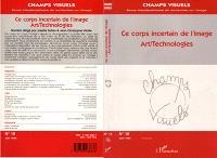 Champs visuels. n° 10, Ce corps incertain de l'image : art-technologies