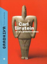 Gradhiva au Musée du quai Branly-Jacques Chirac. n° 14, Carl Einstein et les primitivismes
