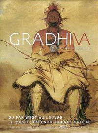 Gradhiva au Musée du quai Branly-Jacques Chirac. n° 3, Du Far West au Louvre : le musée indien de George Catlin