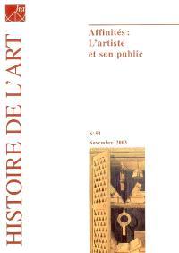 Histoire de l'art. n° 53, Affinités : l'artiste et son public