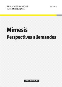 Revue germanique internationale. n° 22, Mimesis : perspectives allemandes