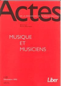 Actes de la recherche en sciences sociales. n° 110, Musique et musiciens