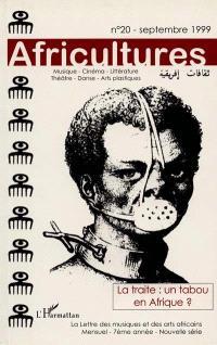 Africultures. n° 20, La traite : un tabou en Afrique ?