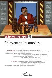 Africultures. n° 70, Réinventer les musées