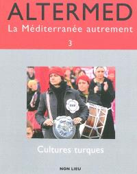 Altermed. n° 3, Cultures turques