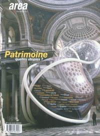 Area revue. n° 25, Patrimoine, quelles utopies ?