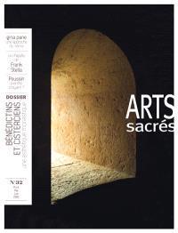 Arts sacrés. n° 32, Bénédictins & cisterciens : une esthétique monastique