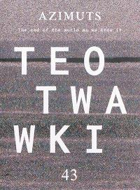 Azimuts. n° 43, Teotwawki : the end of the world as we know it