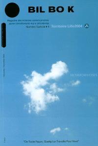 BIL BO K, hors série. n° 1, Territoire Lille 2004 : métamorphoses