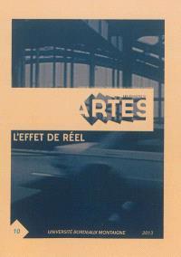 Cahiers d'ARTES (Les). n° 10, L'effet de réel