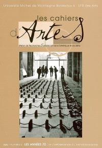 Cahiers d'ARTES (Les). n° 1, Les années 1970 : de l'expérimentation à l'institutionnalisation