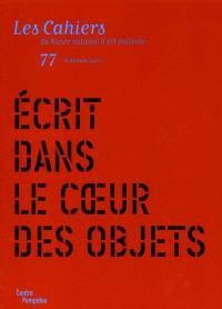Cahiers du Musée national d'art moderne. n° 77, Ecrit dans le coeur des objets