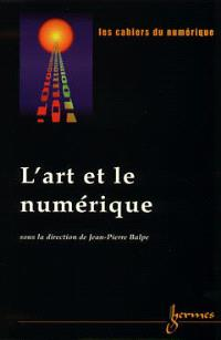 Cahiers du numérique (Les). n° 4, L'art et le numérique