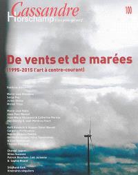Cassandre. n° 100, De vents et de marées : 1995-2015 l'art à contre-courant