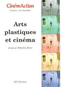 CinémAction. n° 122, Arts plastiques et cinéma