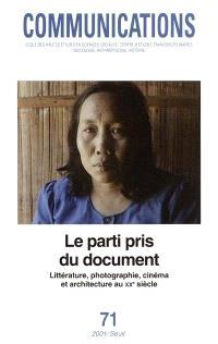 Communications. n° 71, Le parti pris du document : littérature, photographie, cinéma et architecture au XXe siècle