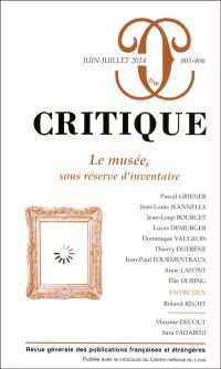 Critique. n° 805-806, Le musée, sous réserve d'inventaire