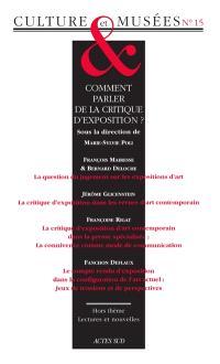 Culture & musées. n° 15, Comment parler de la critique d'exposition ?