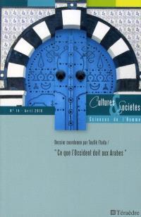 Cultures & sociétés. n° 14, Ce que l'Occident doit aux Arabes