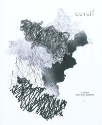 Cursif. n° 1, Le dessin dans tous ses états