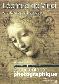 Documentation photographique (La). n° 8079, Léonard de Vinci : arts, sciences et techniques : le dossier