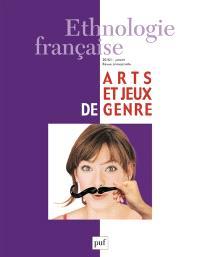 Ethnologie française. n° 1 (2016), Arts et jeux de genre