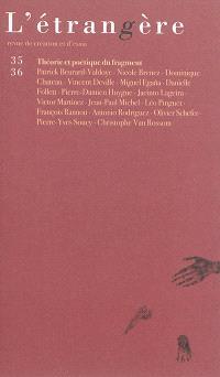 Etrangère (L'). n° 35-36, Théorie et poétique du fragment