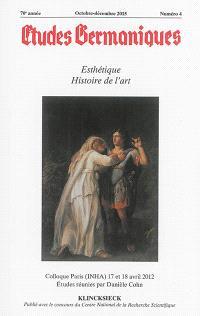 Etudes germaniques. n° 4 (2015), Esthétique, histoire de l'art : colloque Paris (INHA), 17 et 18 avril 2012