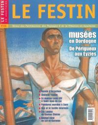 Festin (Le). n° 46, Musées en Dordogne : de Périgueux aux Eyzies