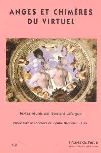 Figures de l'art. n° 6, Anges et chimères du virtuel