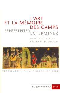 Genre humain (Le). n° 36, L'art et la mémoire des camps : représenter, exterminer