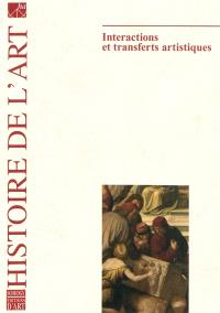 Histoire de l'art. n° 64, Interactions et transferts artistiques