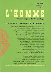Homme (L'). n° 177-178, Chanter, musiquer, écouter