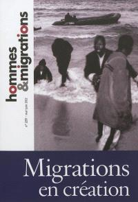 Hommes & migrations. n° 1297, Migrations en création