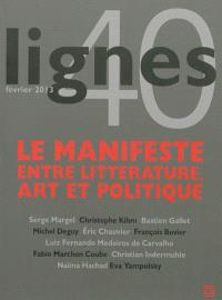 Lignes. n° 40, Le manifeste : entre littérature, art et politique