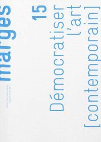 Marges. n° 15, Démocratiser l'art (contemporain)