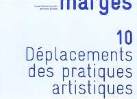 Marges. n° 10, Déplacement des pratiques artistiques