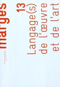 Marges. n° 13, Langage(s) de l'œuvre et de l'art