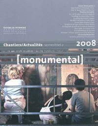 Monumental. n° 2 (2008), Chantiers-actualités