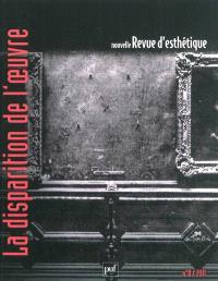 Nouvelle revue d'esthétique. n° 8, La disparition de l'oeuvre