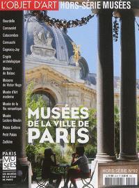 Objet d'art (L'), hors-série. n° 92, Musées de la ville de Paris