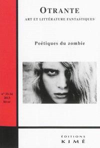 Otrante. n° 33-34, Poétiques du zombie