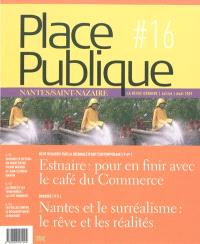 Place publique, Nantes Saint-Nazaire. n° 16, Nantes et le surréalisme : le rêve et les réalités