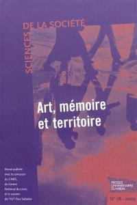 Sciences de la société. n° 78, Art, mémoire et territoire