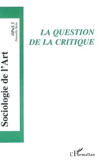 Sociologie de l'art, Opus. n° 3, La question de la critique