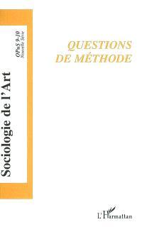 Sociologie de l'art, Opus. n° 9-10, Questions de méthode