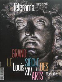 Télérama, hors série, Le grand siècle des arts : Louis XIV à Versailles