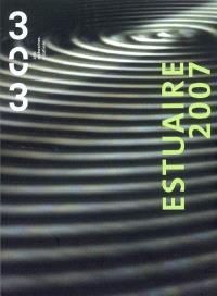 Trois cent trois-Arts, recherches et créations. n° 97, Estuaire 2007